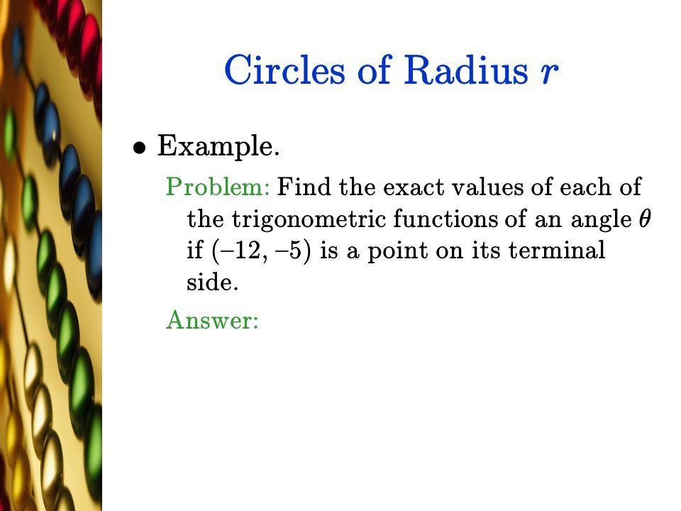 Circles of Radius r Example.
