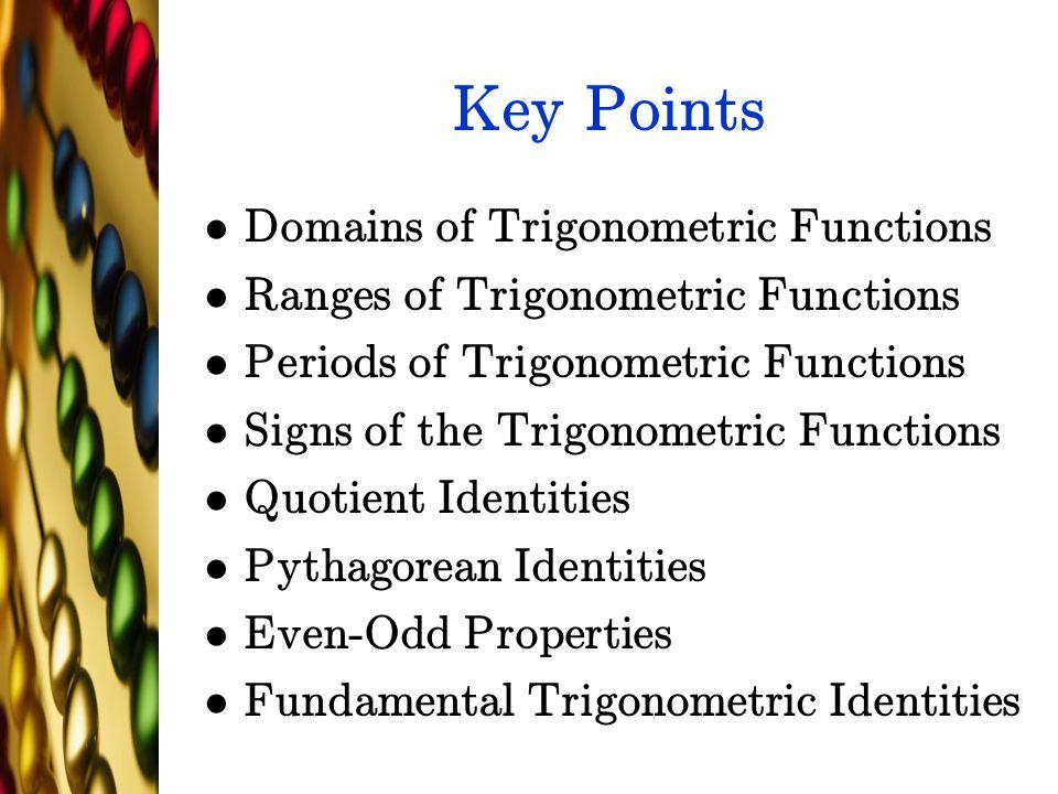 Key Points Domains of Trigonometric Functions