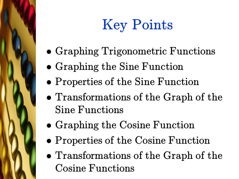 Key Points Graphing Trigonometric Functions Graphing the Sine Function