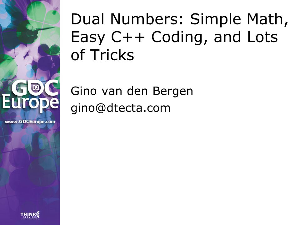 Dual Numbers: Simple Math, Easy C++ Coding, and Lots of Tricks