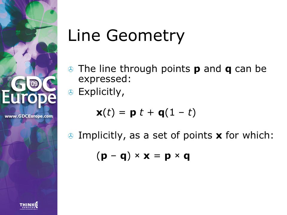 Line Geometry The line through points p and q can be expressed: