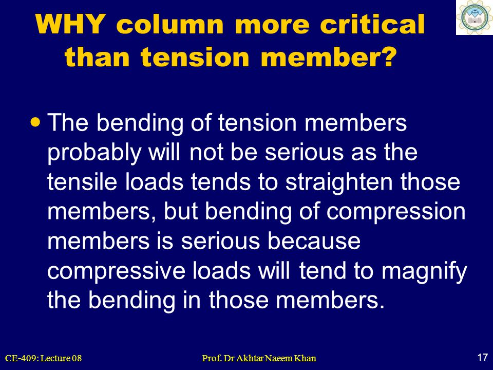 WHY column more critical than tension member