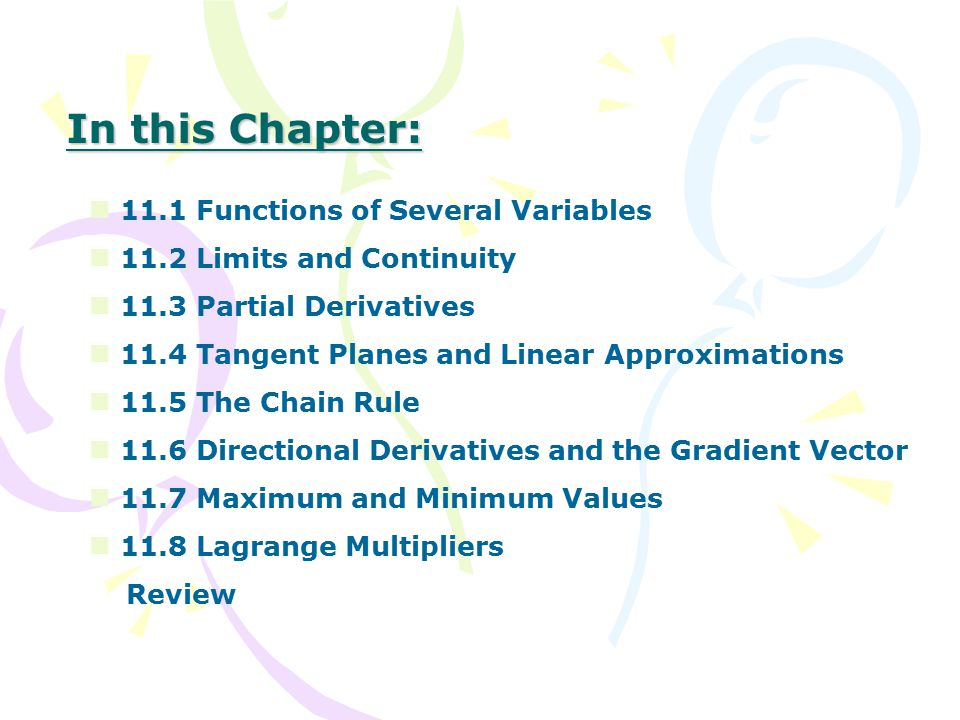 In this Chapter: 11.1 Functions of Several Variables