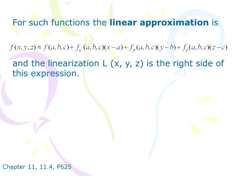 For such functions the linear approximation is