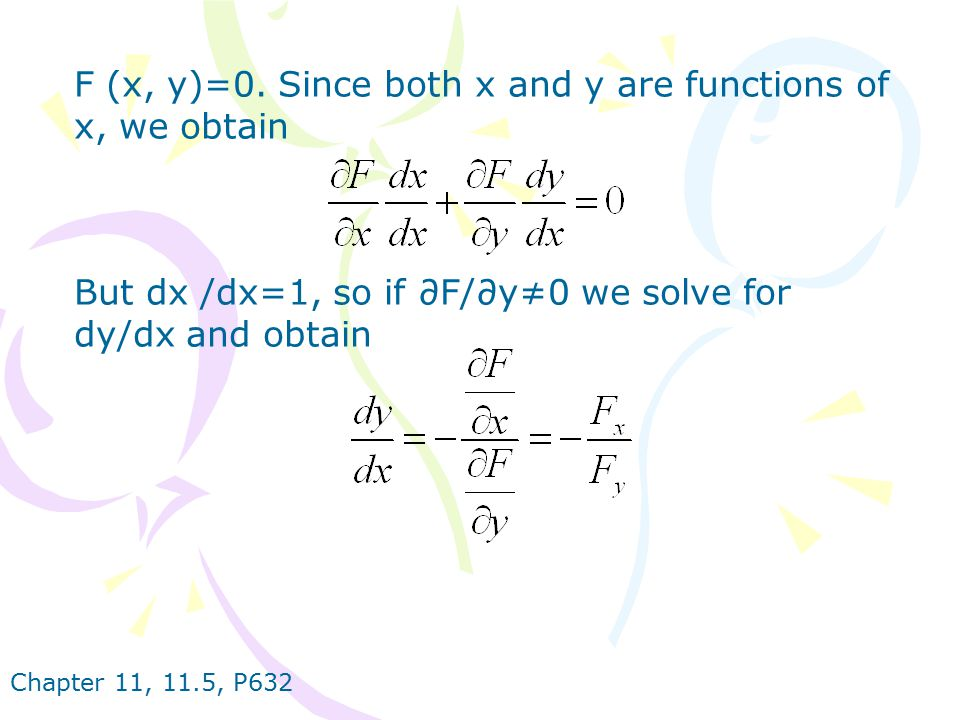 F (x, y)=0. Since both x and y are functions of x, we obtain