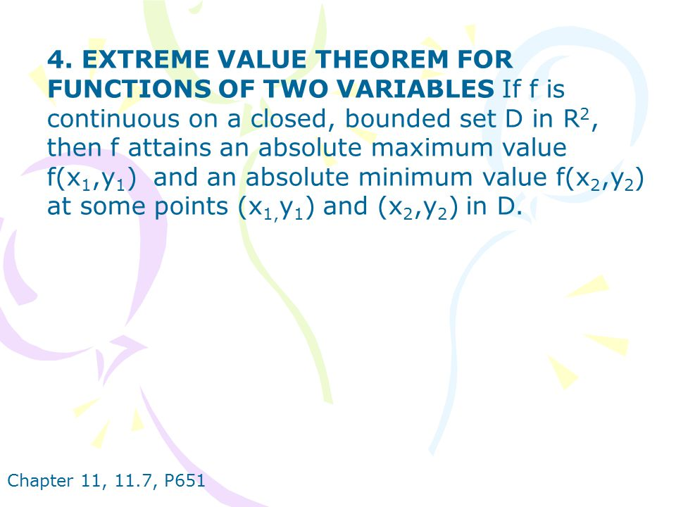 4. EXTREME VALUE THEOREM FOR FUNCTIONS OF TWO VARIABLES If f is