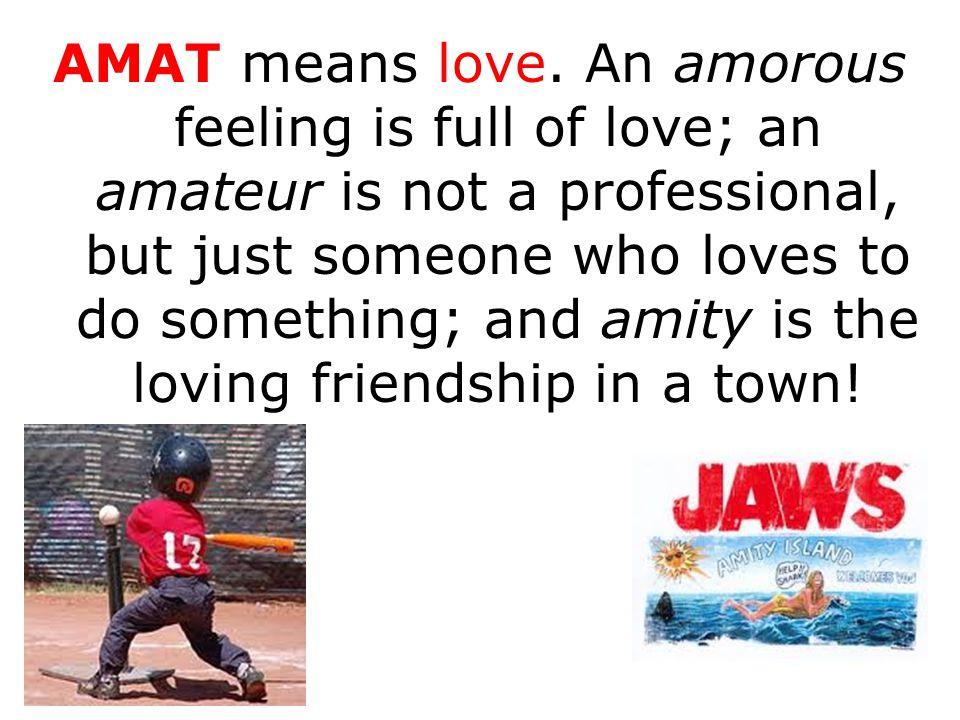 AMAT means love.