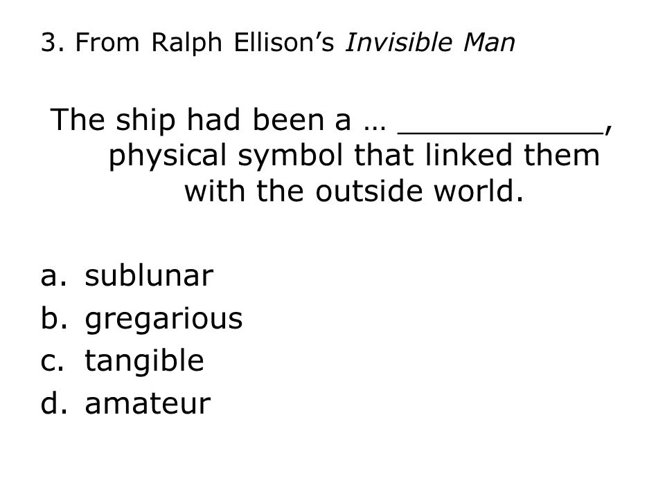 3. From Ralph Ellison's Invisible Man