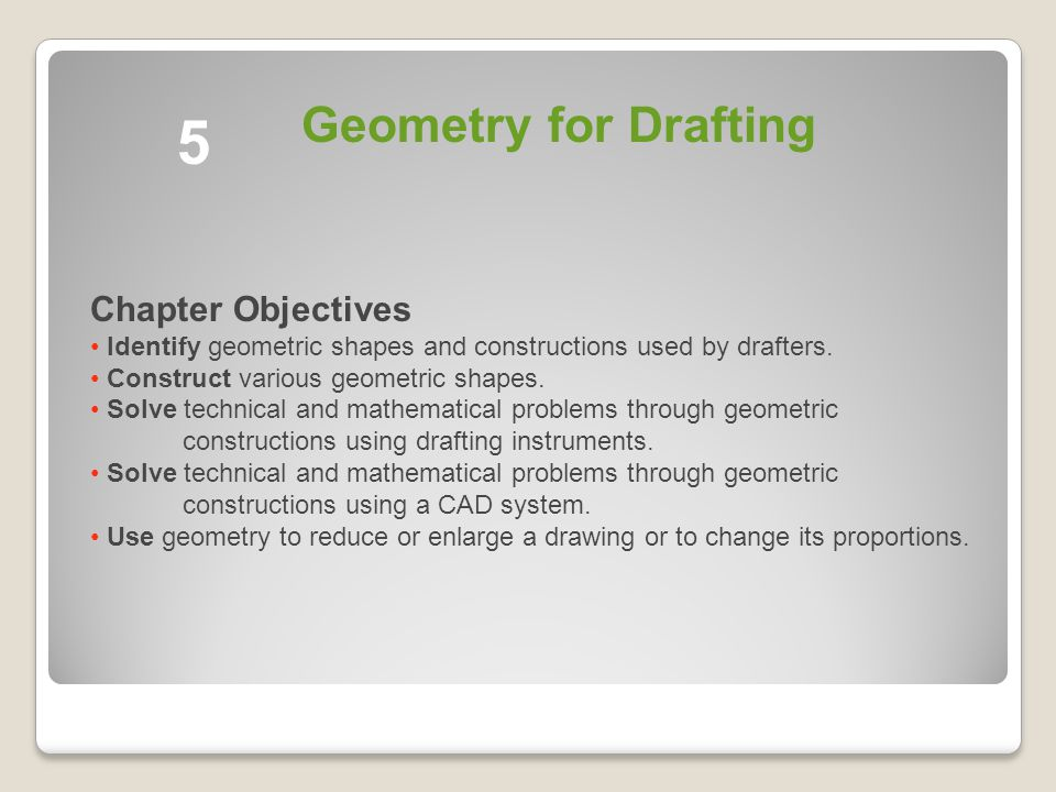5 Geometry for Drafting Chapter Objectives