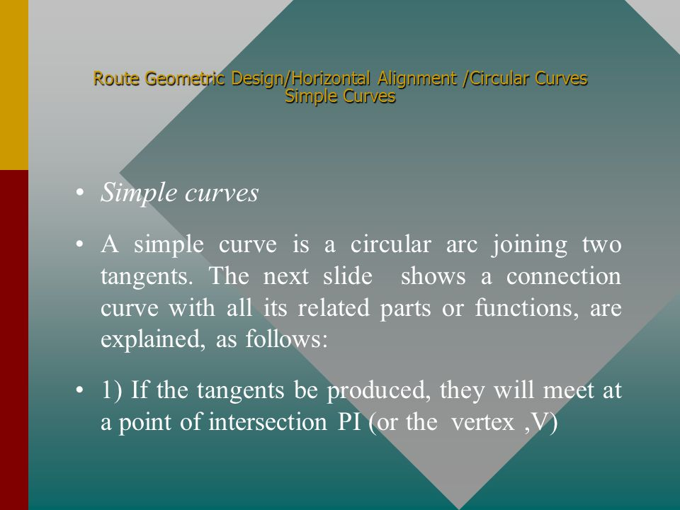 Route Geometric Design/Horizontal Alignment /Circular Curves Simple Curves