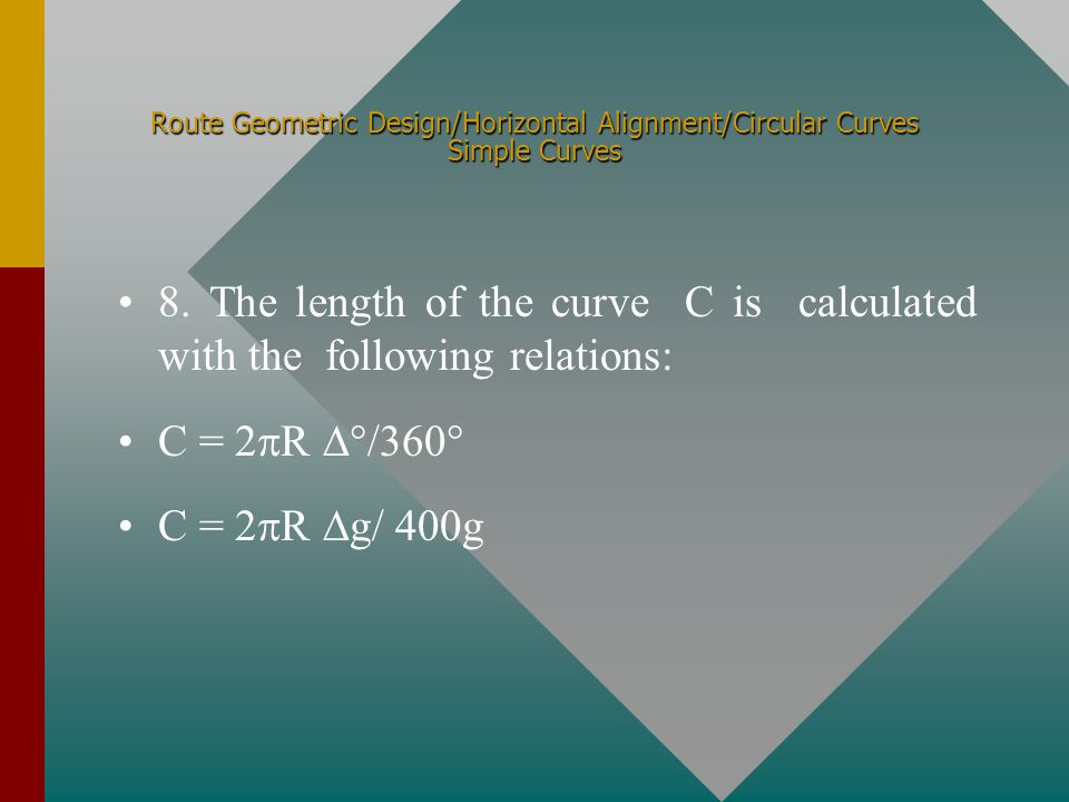 Route Geometric Design/Horizontal Alignment/Circular Curves Simple Curves