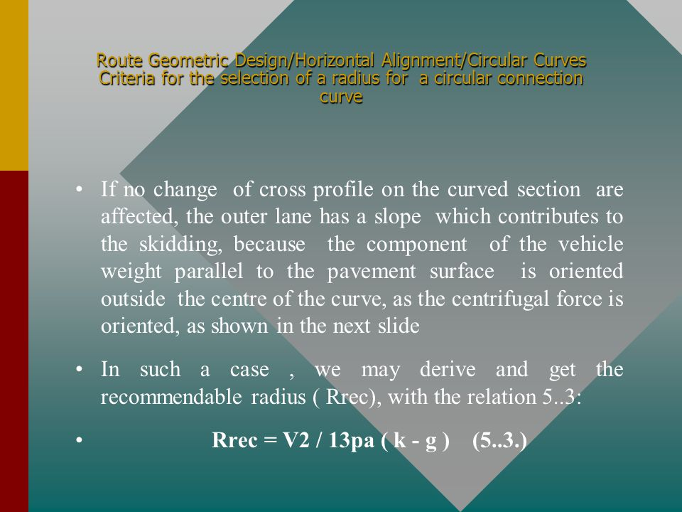 Route Geometric Design/Horizontal Alignment/Circular Curves Criteria for the selection of a radius for a circular connection curve
