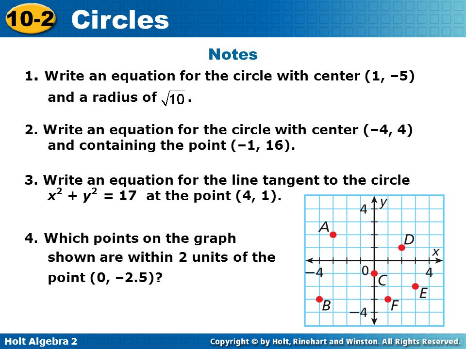 Notes 1. Write an equation for the circle with center (1, –5) and a radius of .