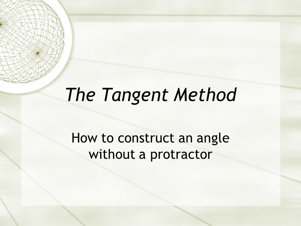 How to construct an angle without a protractor