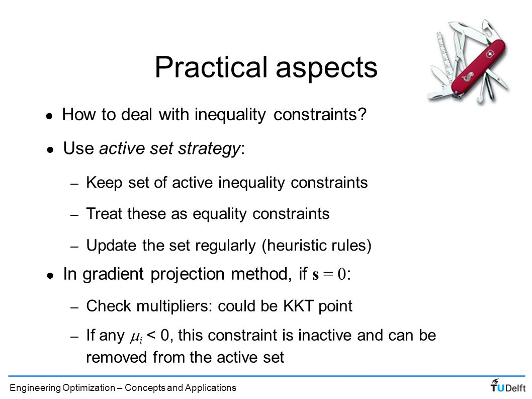 Practical aspects How to deal with inequality constraints