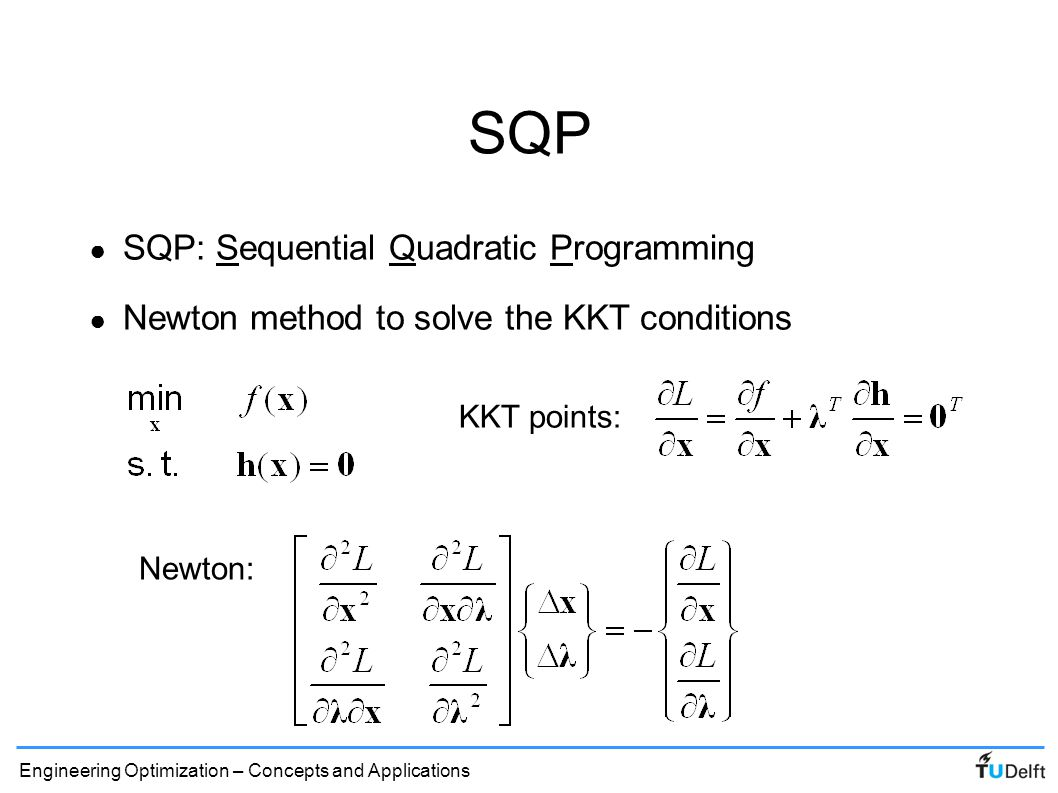SQP SQP: Sequential Quadratic Programming