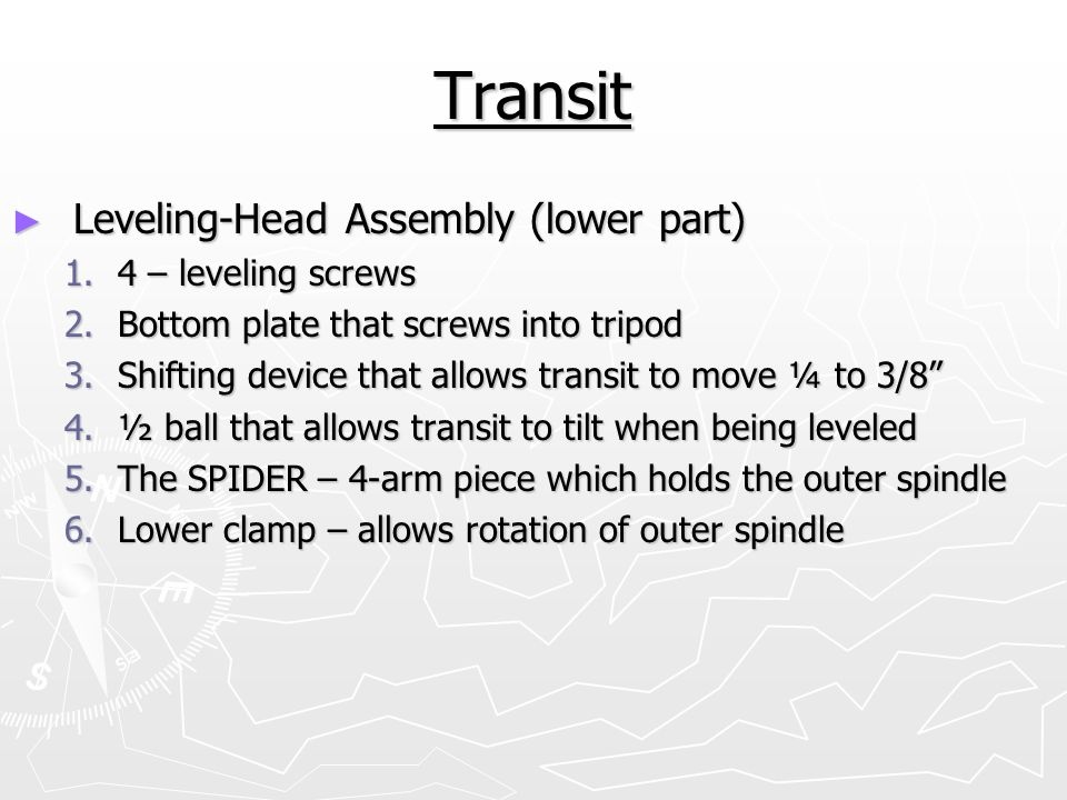 Transit Leveling-Head Assembly (lower part) 4 – leveling screws