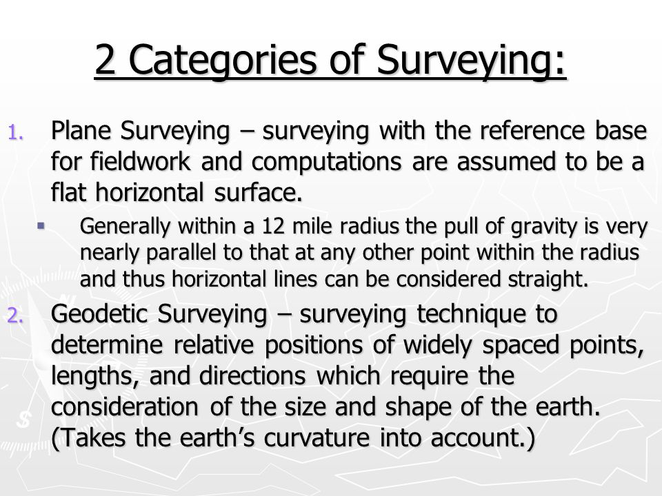 2 Categories of Surveying: