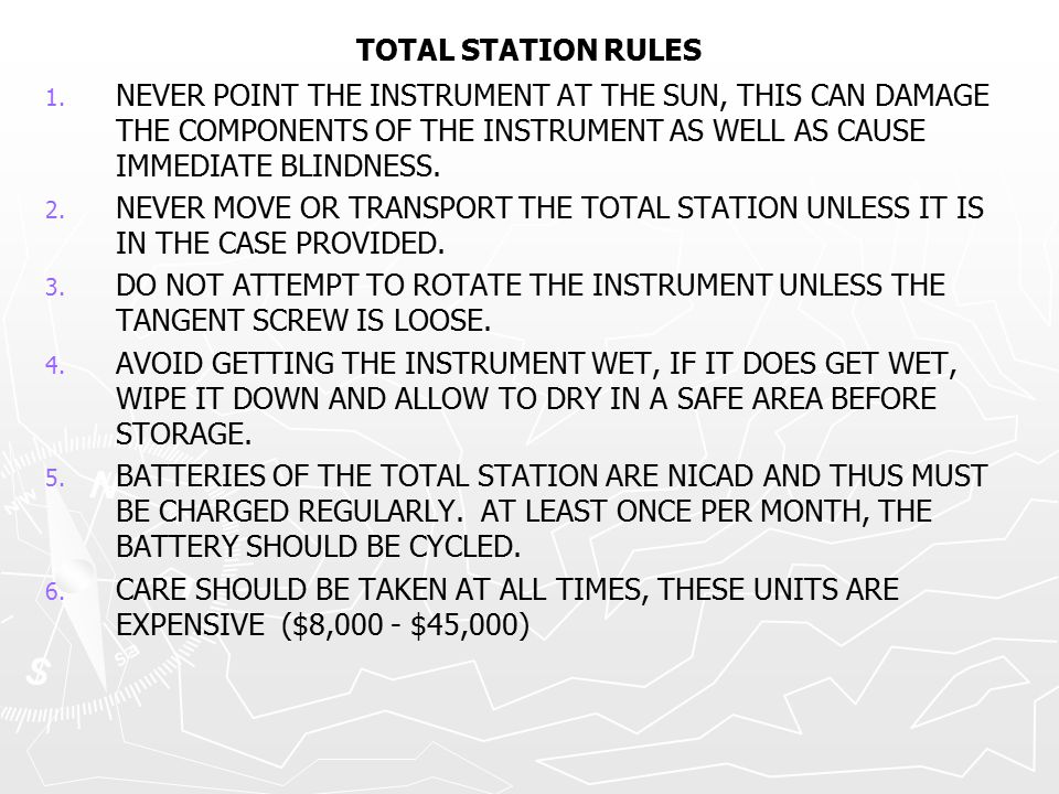TOTAL STATION RULES NEVER POINT THE INSTRUMENT AT THE SUN, THIS CAN DAMAGE THE COMPONENTS OF THE INSTRUMENT AS WELL AS CAUSE IMMEDIATE BLINDNESS.