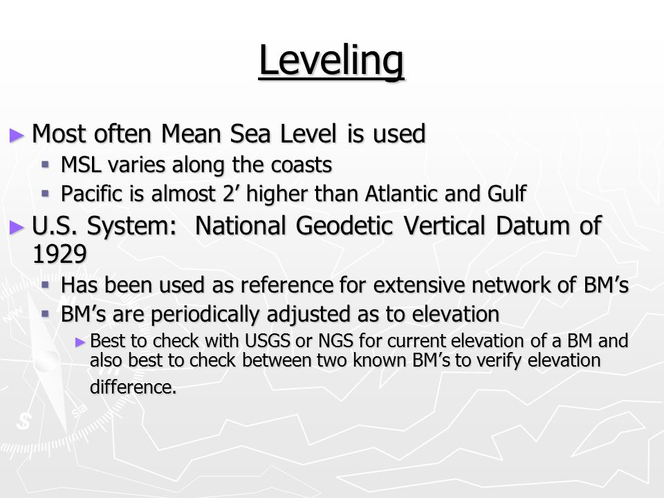 Leveling Most often Mean Sea Level is used
