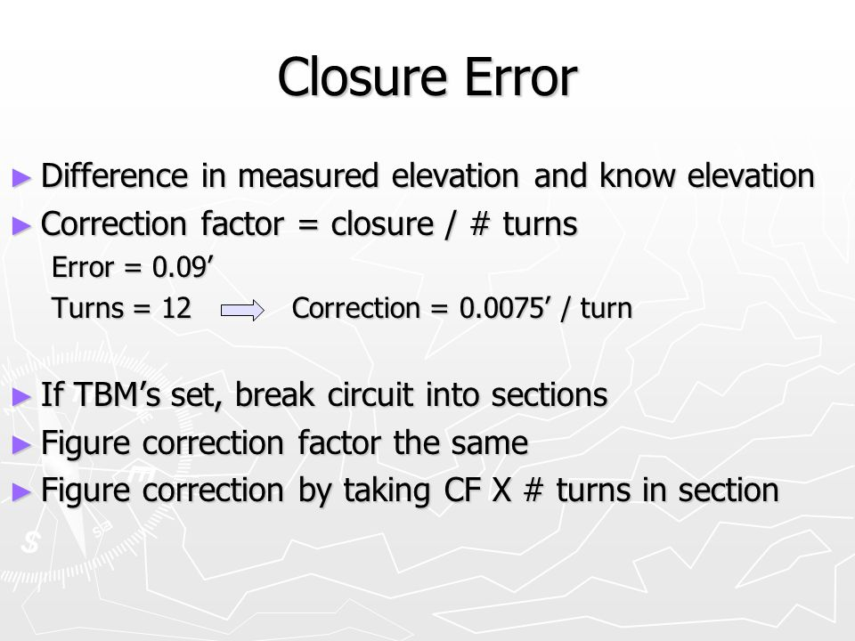 Closure Error Difference in measured elevation and know elevation