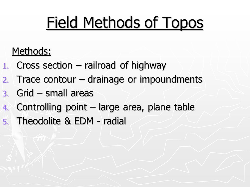 Field Methods of Topos Methods: Cross section – railroad of highway