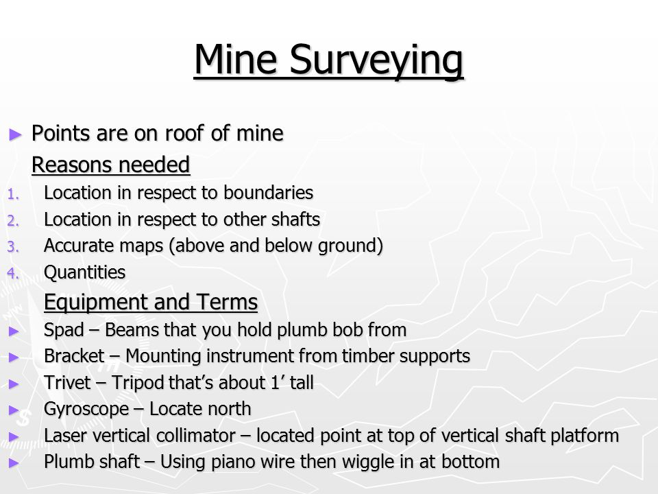 Mine Surveying Points are on roof of mine Reasons needed