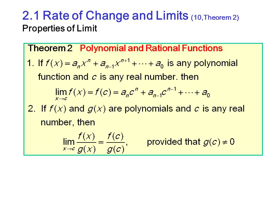 2.1 Rate of Change and Limits (10,Theorem 2) Properties of Limit