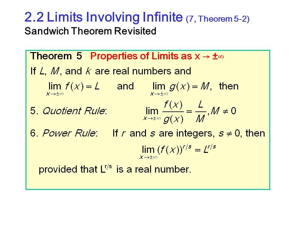 2.2 Limits Involving Infinite (7, Theorem 5-2) Sandwich Theorem Revisited