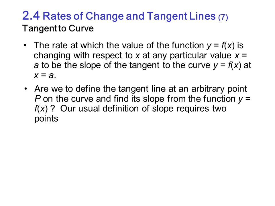 2.4 Rates of Change and Tangent Lines (7) Tangent to Curve