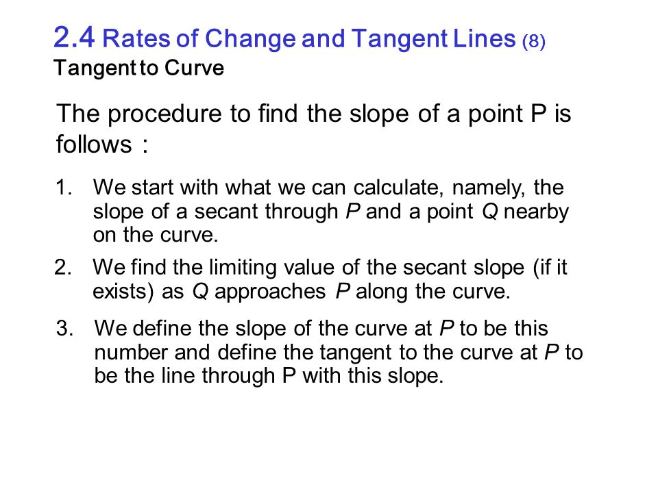 2.4 Rates of Change and Tangent Lines (8) Tangent to Curve