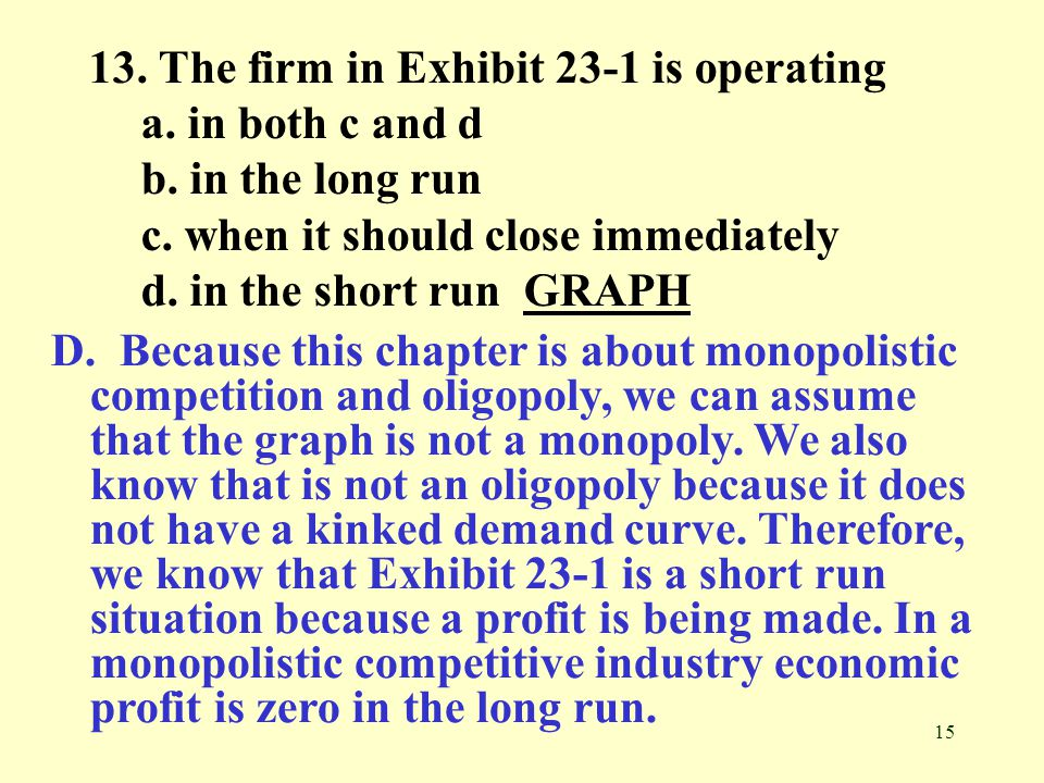 13. The firm in Exhibit 23-1 is operating