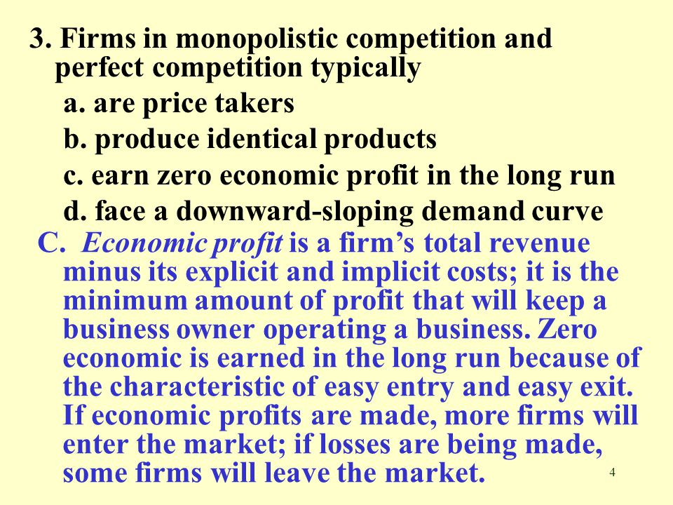 3. Firms in monopolistic competition and perfect competition typically