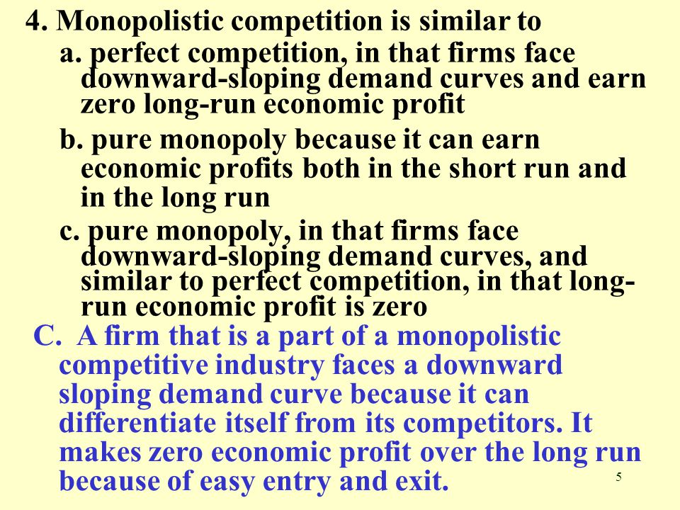 4. Monopolistic competition is similar to