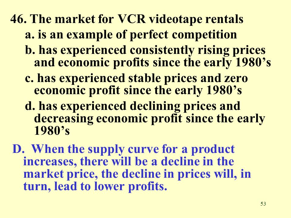 46. The market for VCR videotape rentals