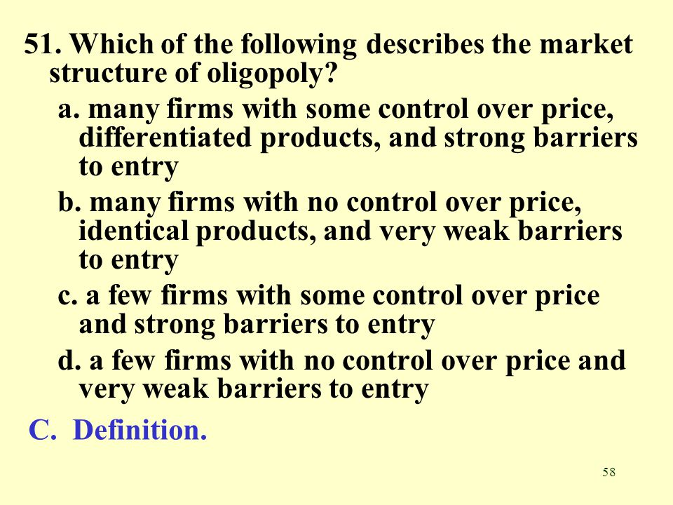 51. Which of the following describes the market structure of oligopoly