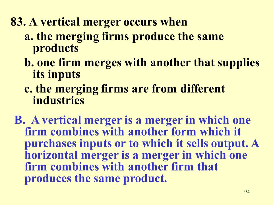83. A vertical merger occurs when