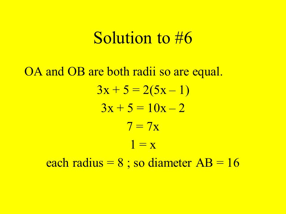 Solution to #6 OA and OB are both radii so are equal.