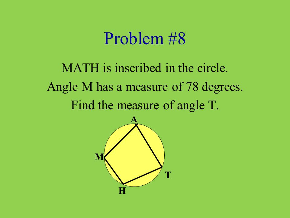 Problem #8 MATH is inscribed in the circle.