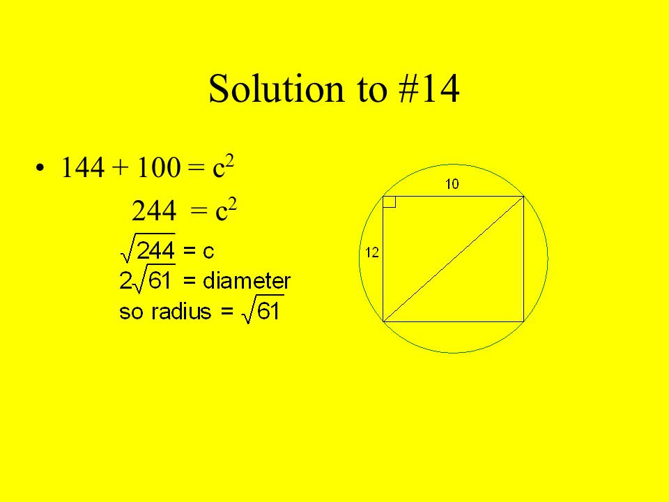 Solution to #14 144 + 100 = c2 244 = c2