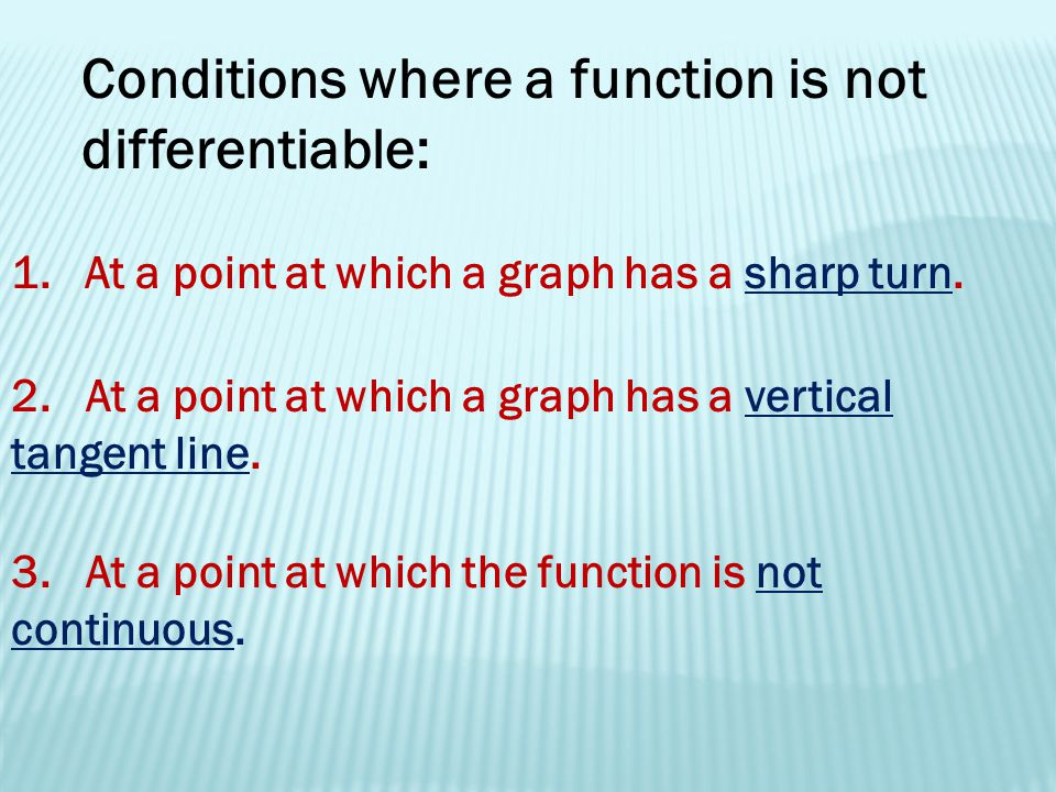 Conditions where a function is not differentiable: