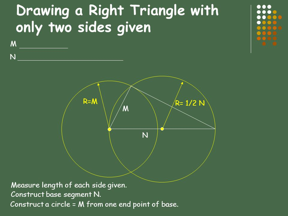 Drawing a Right Triangle with only two sides given