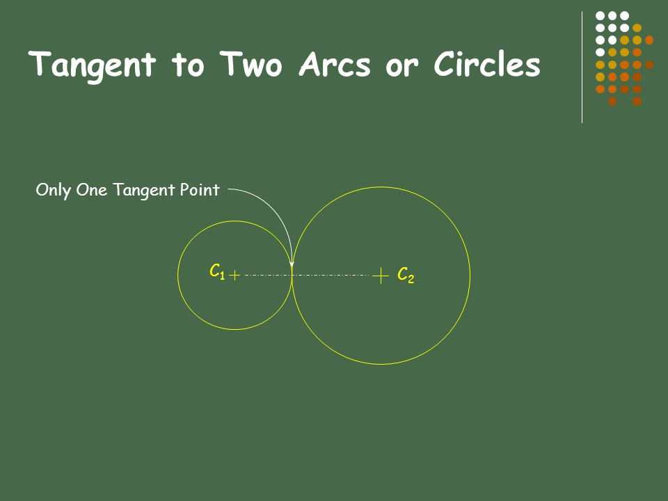 Tangent to Two Arcs or Circles