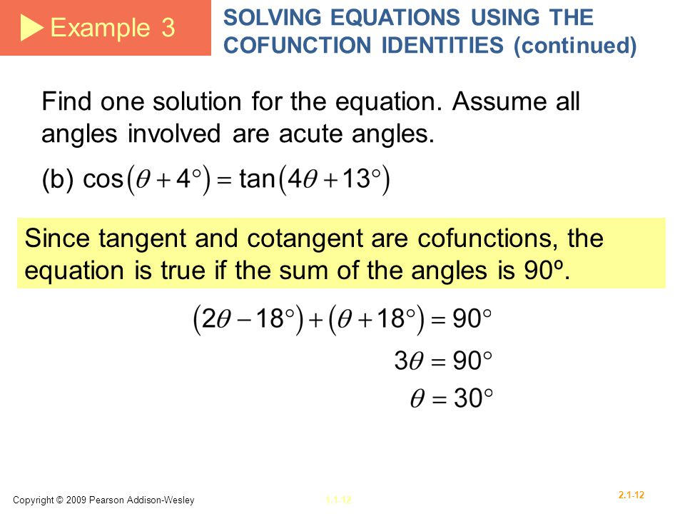 Example 3 SOLVING EQUATIONS USING THE COFUNCTION IDENTITIES (continued)