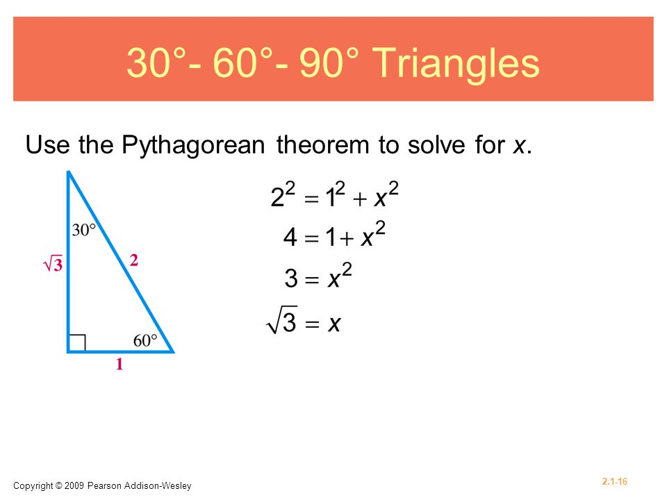 30°- 60°- 90° Triangles Use the Pythagorean theorem to solve for x.