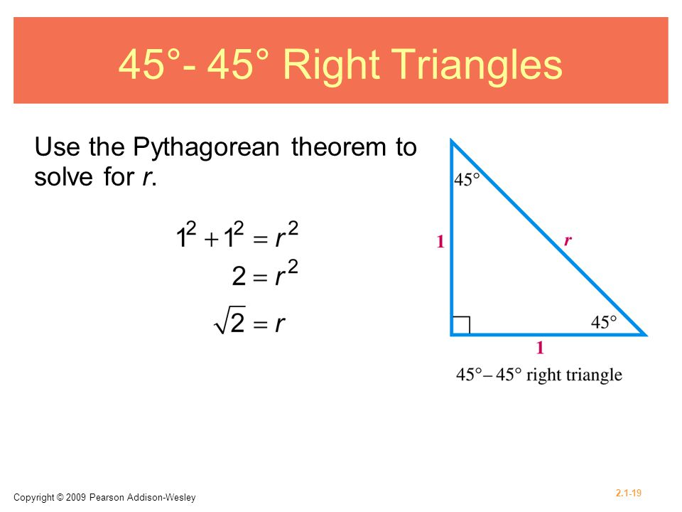 45°- 45° Right Triangles Use the Pythagorean theorem to solve for r.