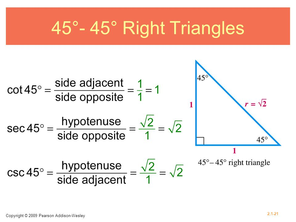 45°- 45° Right Triangles Copyright © 2009 Pearson Addison-Wesley