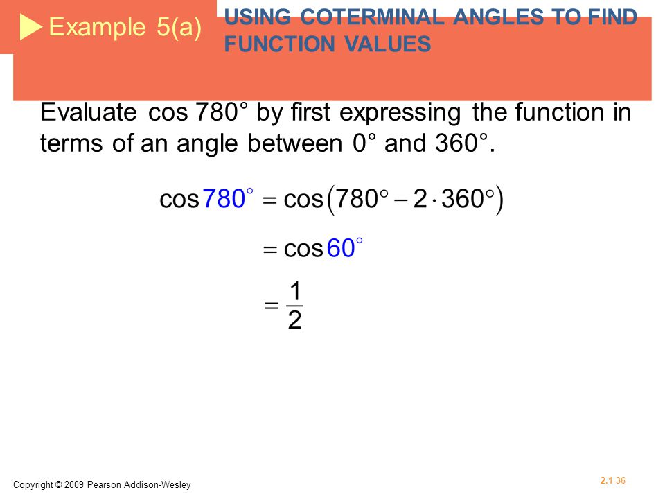 Example 5(a) USING COTERMINAL ANGLES TO FIND FUNCTION VALUES.