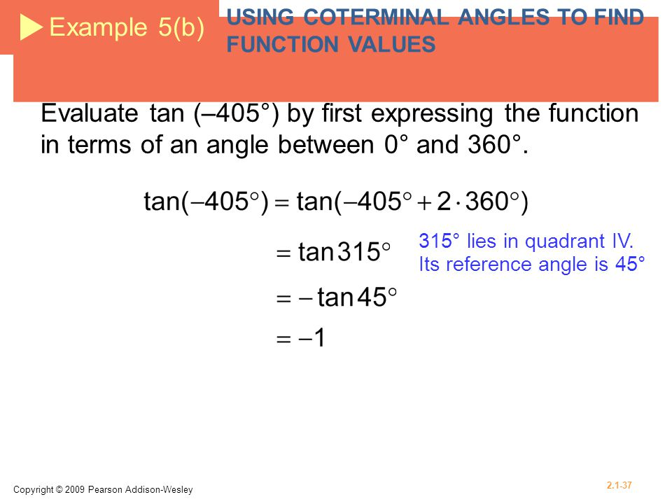 Example 5(b) USING COTERMINAL ANGLES TO FIND FUNCTION VALUES.
