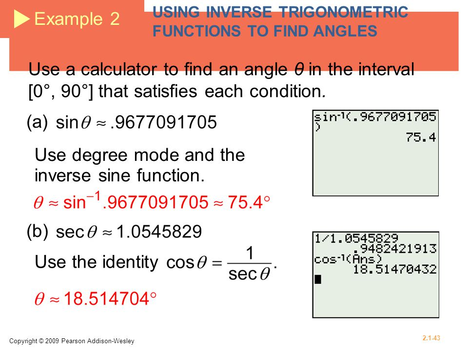 Use degree mode and the inverse sine function.